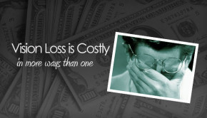 Vision loss is costly to patients and taxpayers